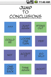 """It's easier said than done to avoid jumping to conclusions. Just ask Tom Smykowski, who had the emotional, aspirational dream of having a mat that """"would have different conclusions written on it that you could jump to."""" This blog doesn't have an opinion about whether the Android app based on Smykowski's idea is as great or better than the concept of having--even paying for--a pet rock, but the screen-capture image above is indeed from Andrew Boeglin's """"Jump to Conclusions"""" Android app."""